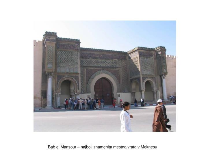 Bab el Mansour – najbolj znamenita mestna vrata v Meknesu