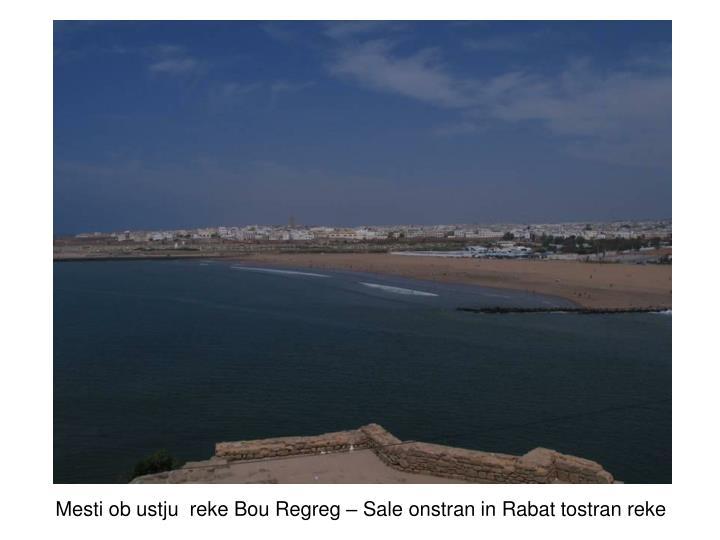 Mesti ob ustju  reke Bou Regreg – Sale onstran in Rabat tostran reke