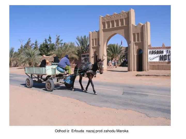 Odhod iz  Erfouda  nazaj proti zahodu Maroka