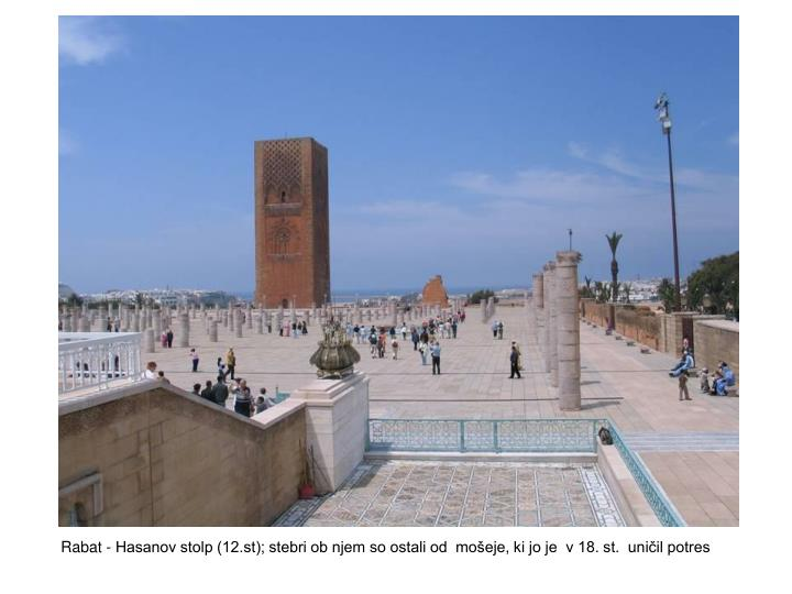 Rabat - Hasanov stolp (12.st); stebri ob njem so ostali od  mošeje, ki jo je  v 18. st.  uničil potres
