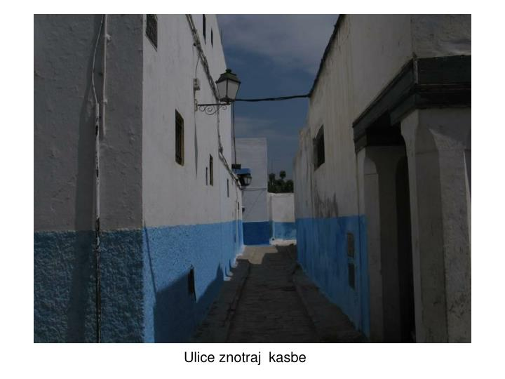 Ulice znotraj  kasbe