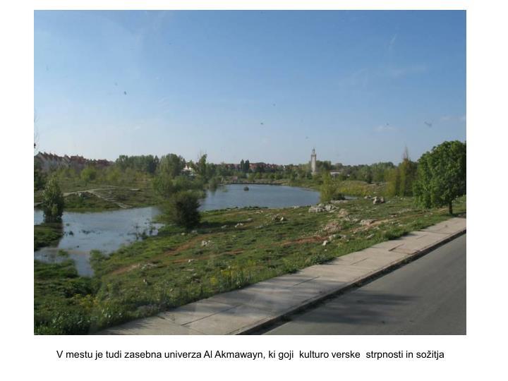V mestu je tudi zasebna univerza Al Akmawayn, ki goji  kulturo verske  strpnosti in sožitja