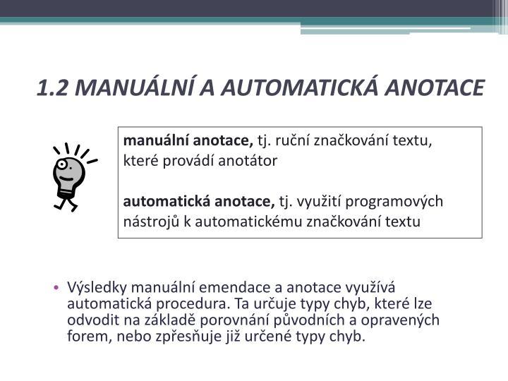 1.2 MANUÁLNÍ A AUTOMATICKÁ ANOTACE