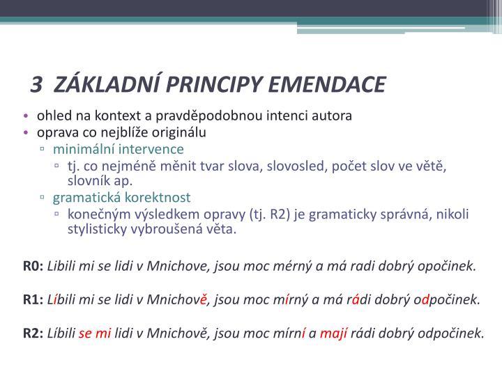3  ZÁKLADNÍ PRINCIPY EMENDACE