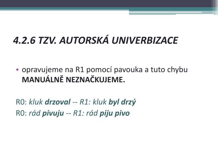 4.2.6 TZV. AUTORSKÁ UNIVERBIZACE