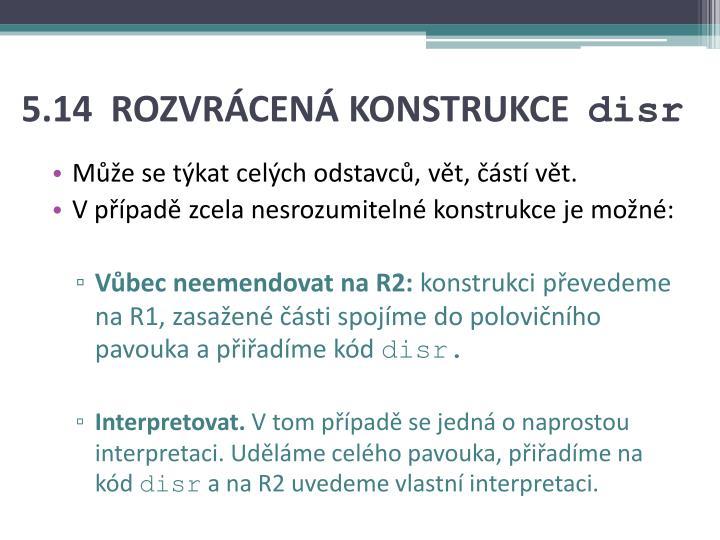 5.14 ROZVRÁCENÁ KONSTRUKCE
