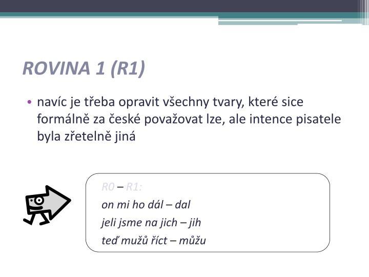 ROVINA 1 (R1)