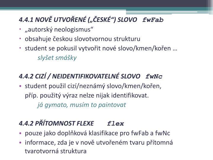 """4.4.1 NOVĚ UTVOŘENÉ (""""ČESKÉ"""") SLOVO"""