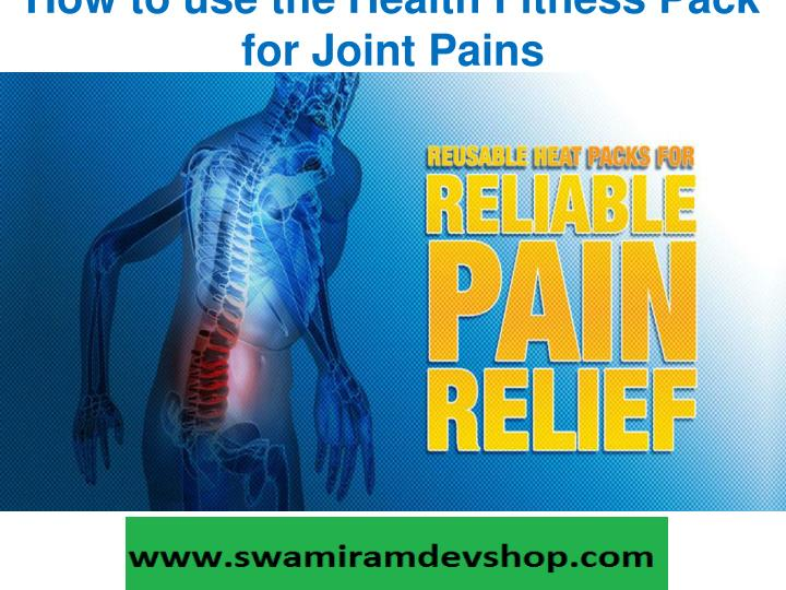 how to use the health fitness pack for joint pains n.