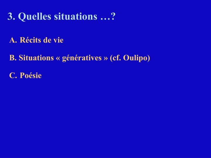 3. Quelles situations …?
