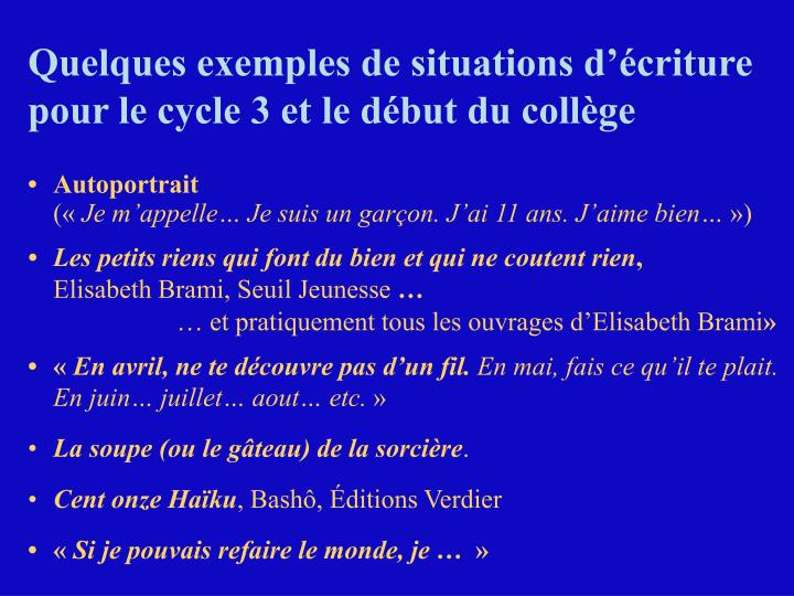 Quelques exemples de situations d'écriture pour le cycle 3 et le début du collège