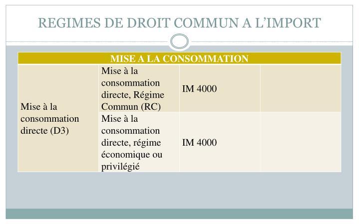 REGIMES DE DROIT COMMUN A L'IMPORT