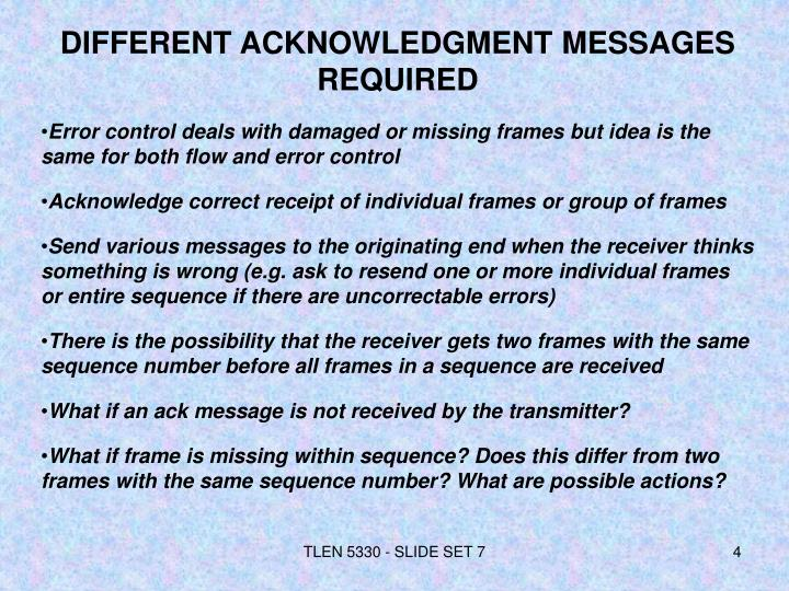 DIFFERENT ACKNOWLEDGMENT MESSAGES REQUIRED