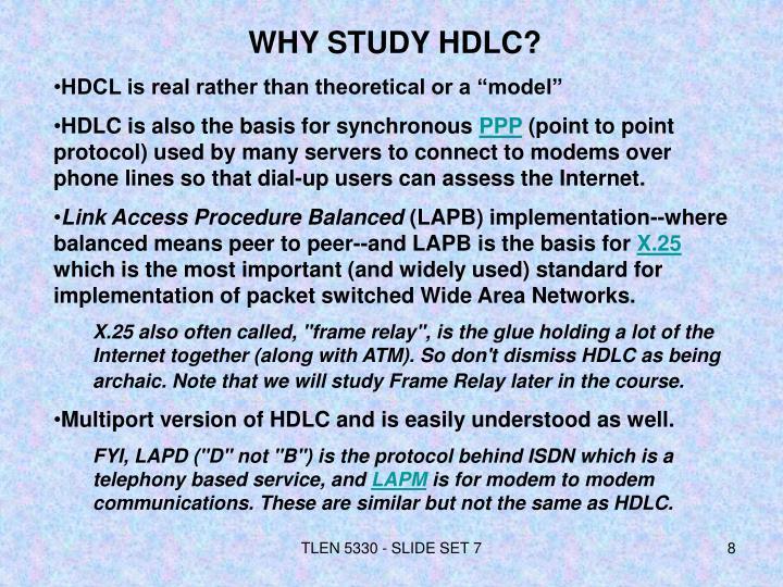 WHY STUDY HDLC?