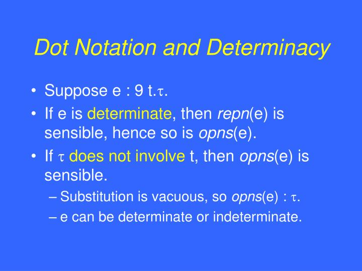 Dot Notation and Determinacy