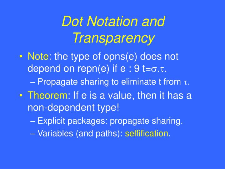 Dot Notation and Transparency