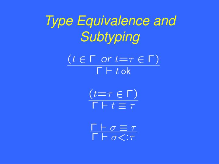 Type Equivalence and Subtyping