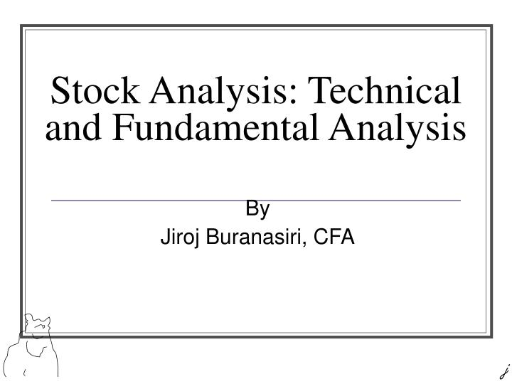PPT - Stock Analysis: Technical and Fundamental Analysis