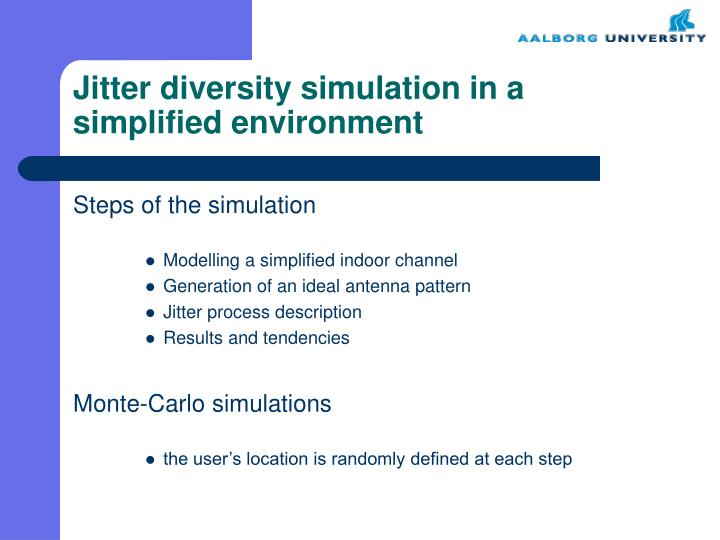 Jitter diversity simulation in a simplified environment