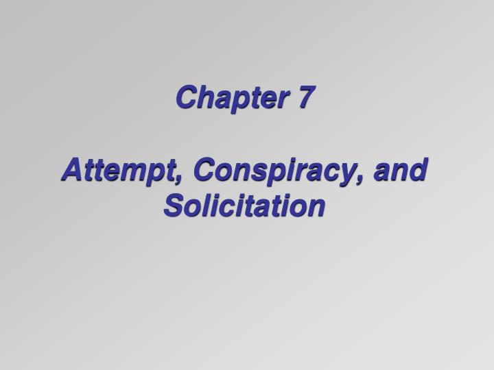 chapter 7 attempt conspiracy and solicitation n.
