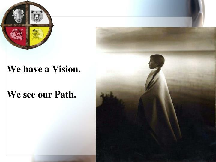 We have a Vision.