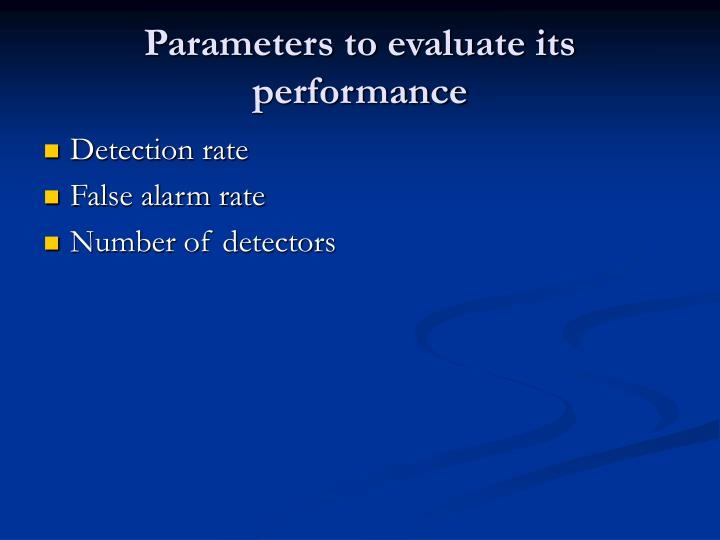 Parameters to evaluate its performance