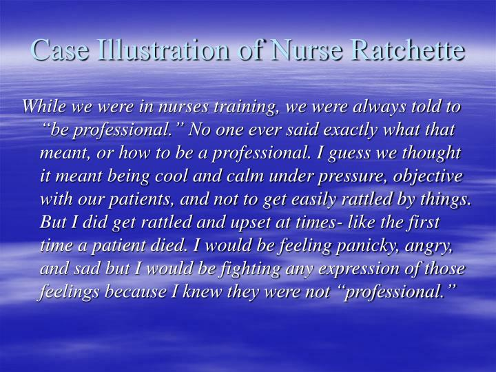 Case Illustration of Nurse Ratchette