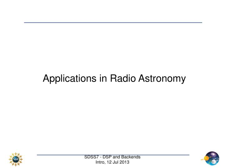 Applications in Radio Astronomy