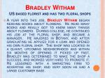 bradley witham us based florist and has two floral shops
