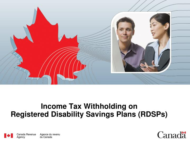 Income tax withholding on registered disability savings plans rdsps