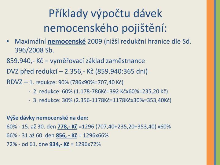 Příklady výpočtu dávek nemocenského pojištění: