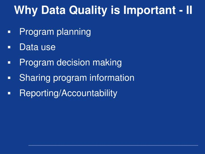Why Data Quality is Important - II