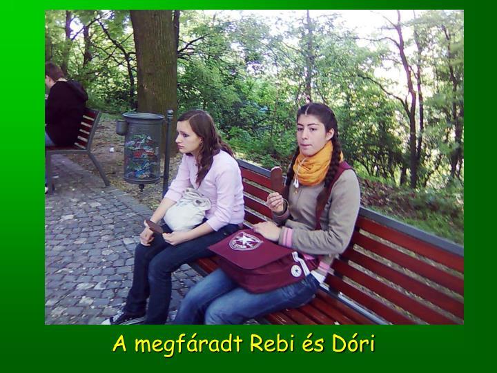 A megfáradt Rebi és Dóri