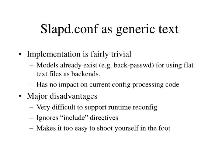 Slapd.conf as generic text