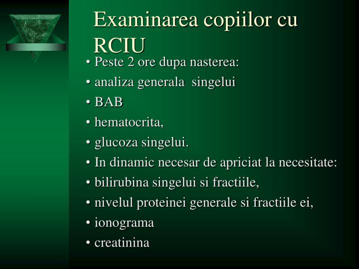 Examinarea copiilor cu RCIU