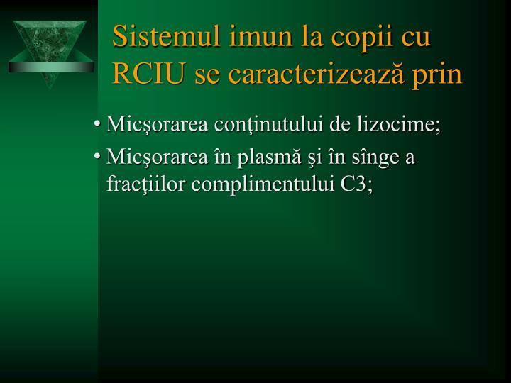 Sistemul imun la copii cu RCIU se caracterizează prin