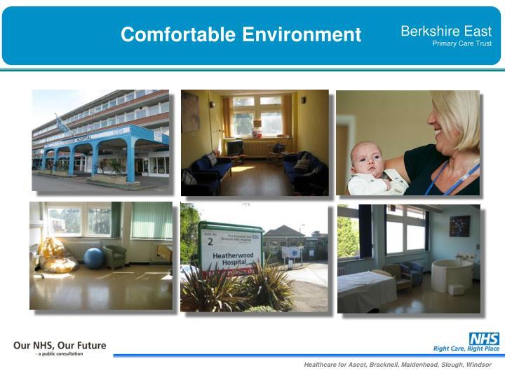 Comfortable environment