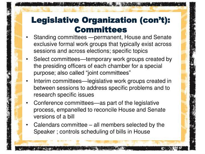 Legislative Organization (con't):