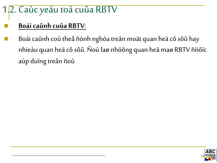 1.2. Caùc yeáu toá cuûa RBTV