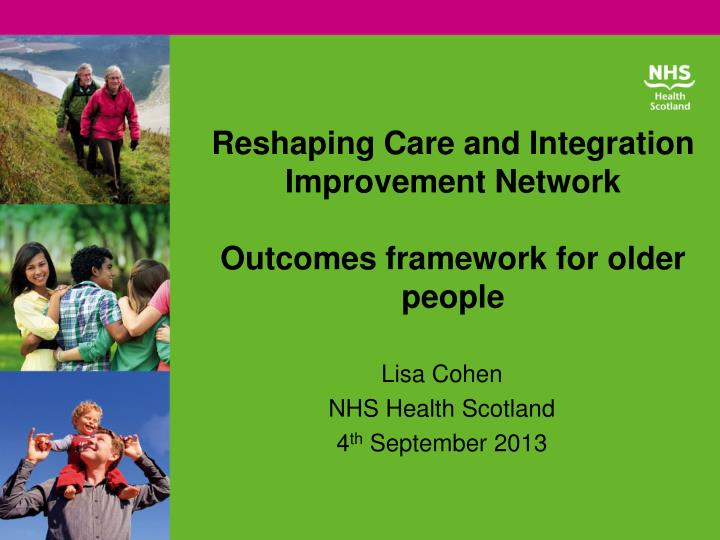 reshaping care and integration improvement network outcomes framework for older people n.