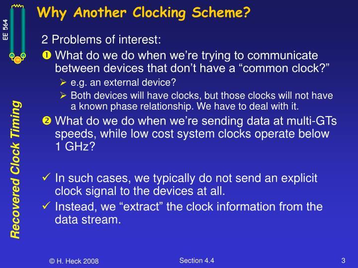 Why another clocking scheme