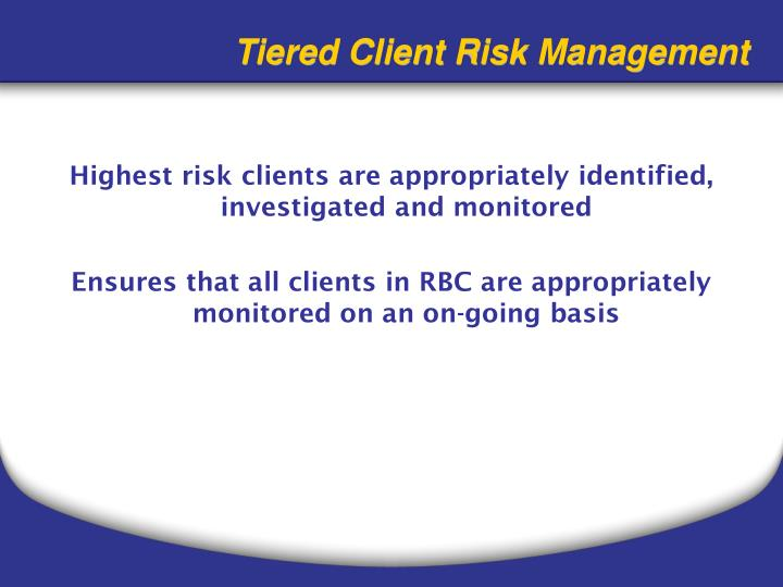 Tiered Client Risk Management