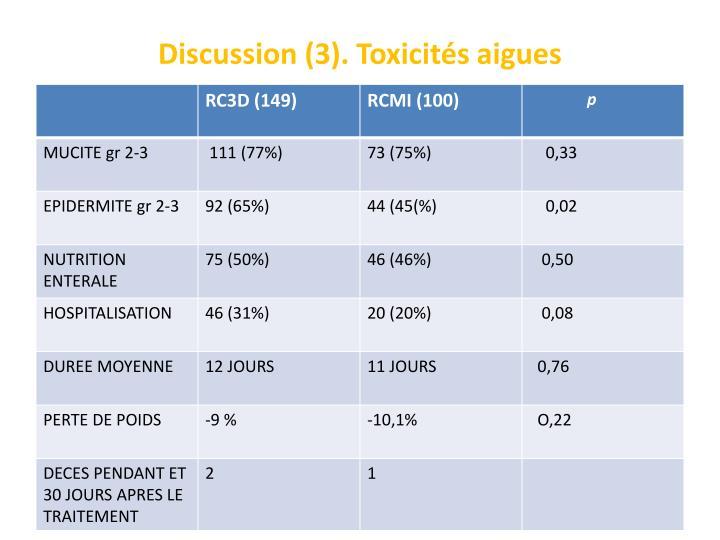 Discussion (3). Toxicités aigues