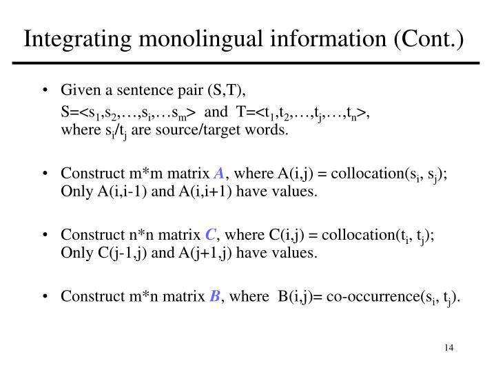 Integrating monolingual information (Cont.)