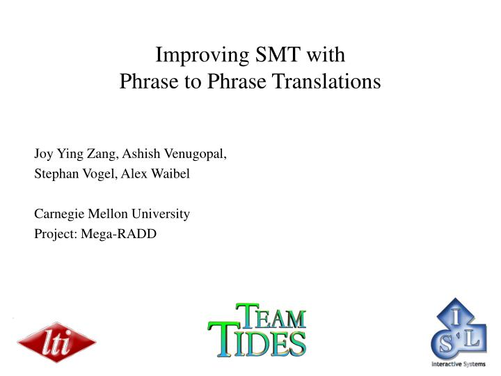 Improving SMT with