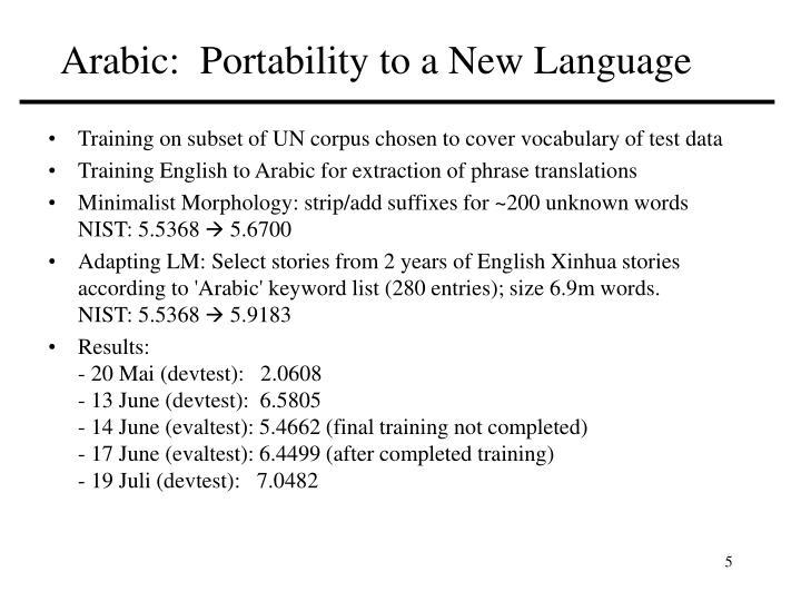 Arabic:  Portability to a New Language