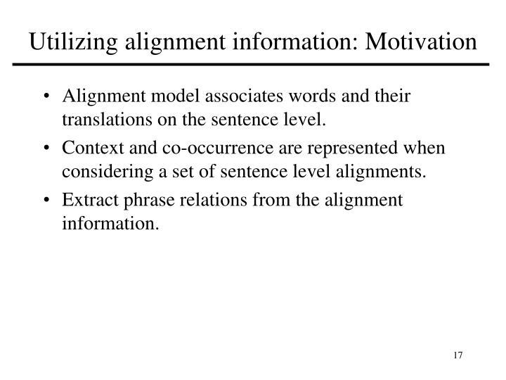 Utilizing alignment information