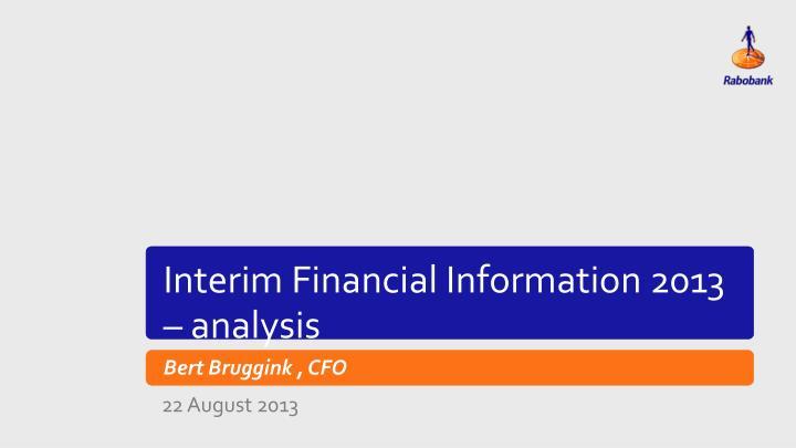 Interim Financial Information 2013 – analysis