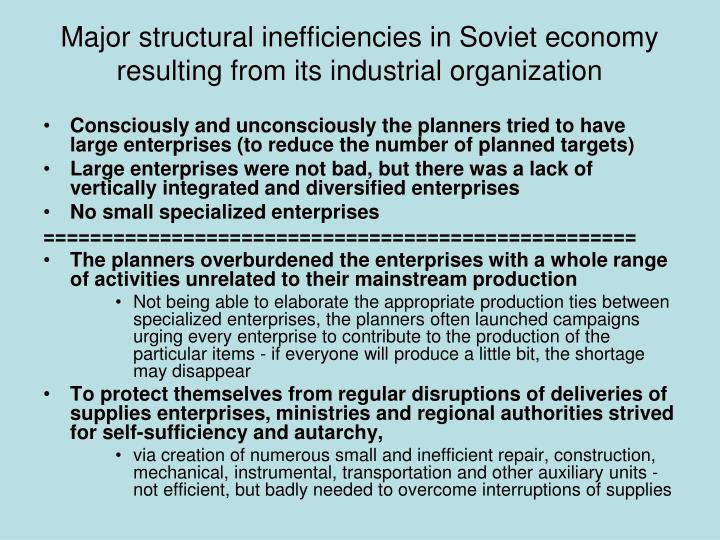 Major structural inefficiencies in Soviet economy resulting from its industrial organization
