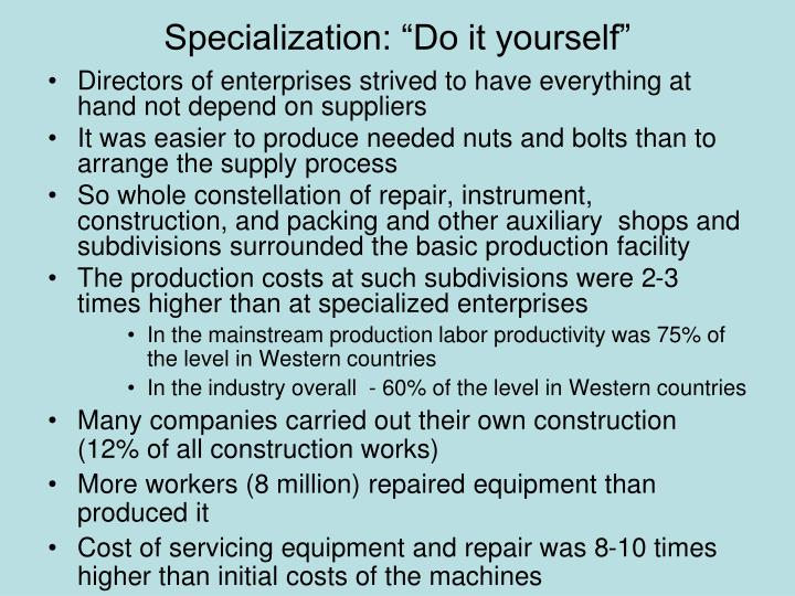 "Specialization: ""Do it yourself"""